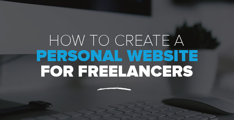 How To Create A Personal Website For Freelancers – 3 Simple Steps