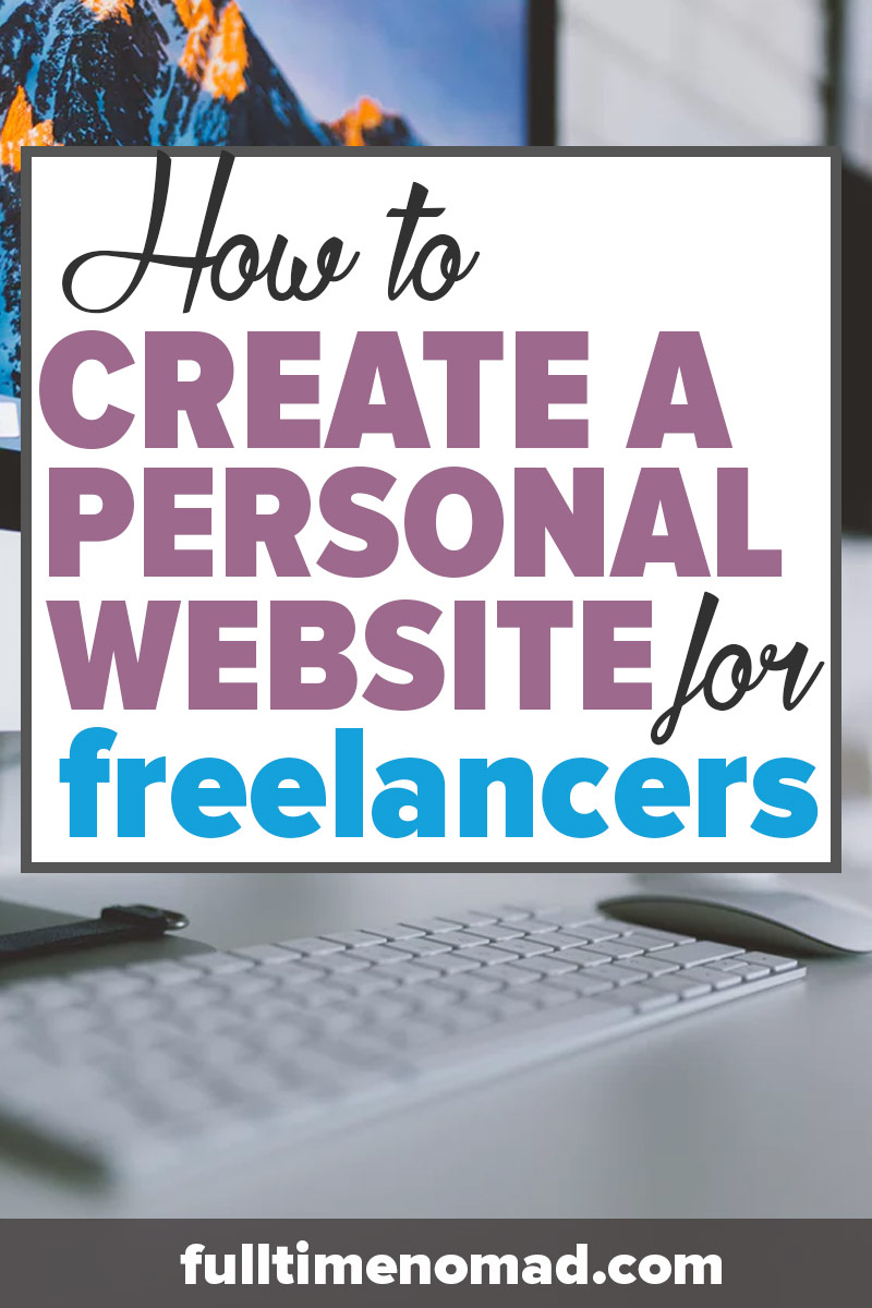 So you're a freelancer & want to create a personal website? Check out our guide on how to start a professional personal webpage in 3 simple steps. | Freelancing Tips | FulltimeNomad.com