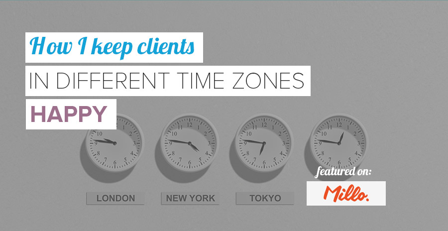 How I Keep Clients In Different Time Zones Happy