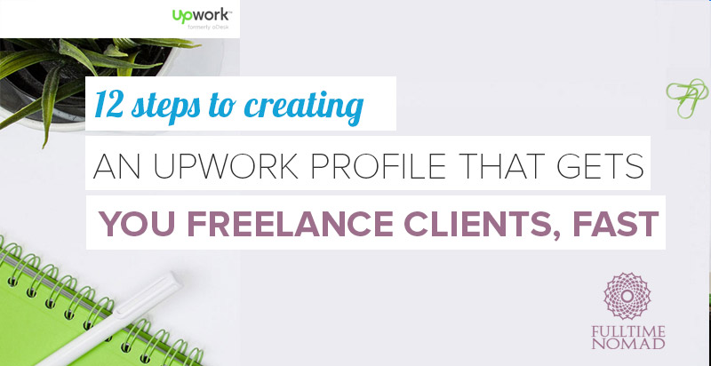 How to Create an Upwork Profile That Gets You Clients, FAST