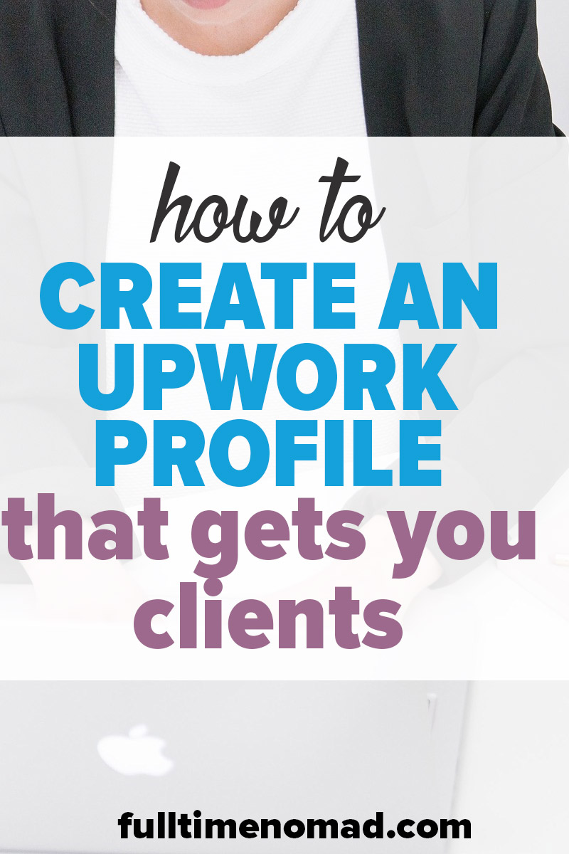 With thousands of freelancers available, how do you create an Upwork profile that stands out? Our step-by-step article with examples & tips show you how. | FulltimeNomad.com