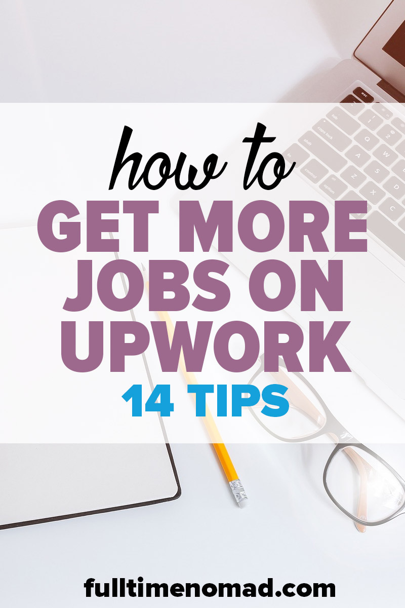 Check out our 14 tips on how to get more jobs on Upwork, stand out from the crowd and start making money as a freelancer. | FulltimeNomad.com