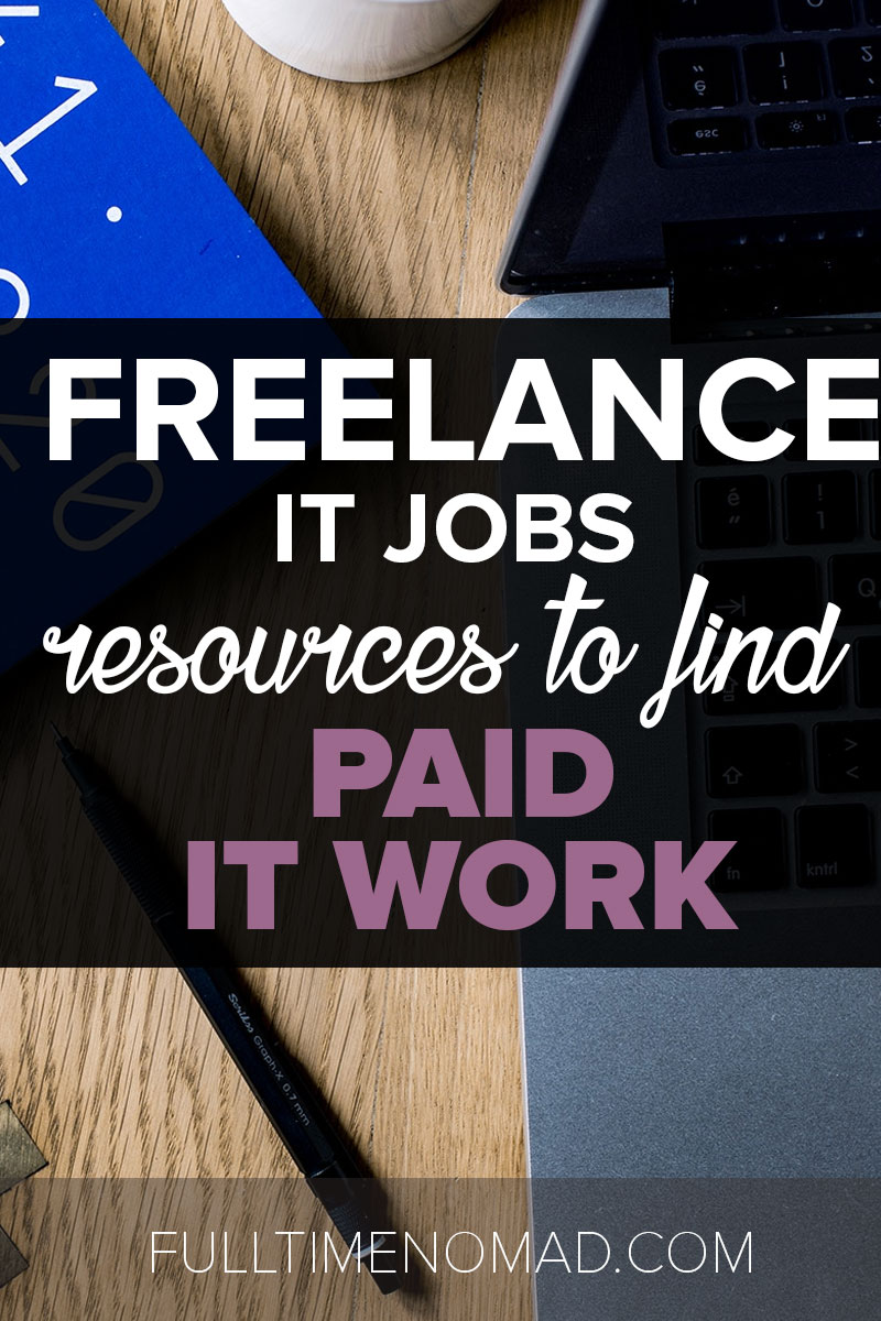 Tired of the cubicle lifestyle? Use these 30 freelance IT jobs online resources to find PAID jobs and build your freelance career! | FulltimeNomad.com