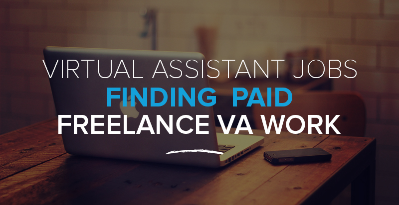 virtual assistant jobs 20 resources for finding paid freelance va work - Real Virtual Assistant Jobs