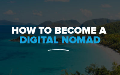 Become a Digital Nomad: How to Work and Travel the World Full Time