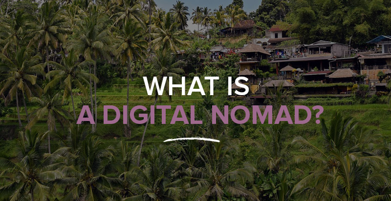 What is a Digital Nomad? The Location Independence Lifestyle Explained