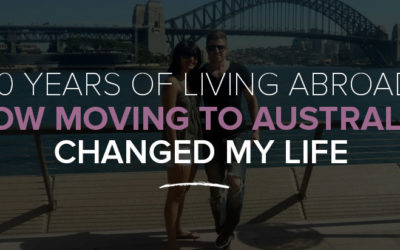 10 years of living abroad: How moving to Australia changed my life