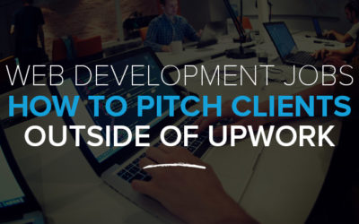 Freelance Web Development Jobs: How to Pitch Clients Outside of Upwork