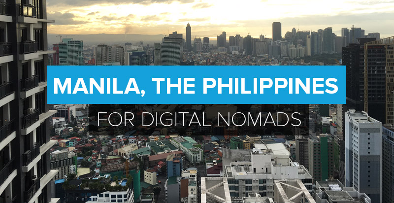 Manila For Digital Nomads: My Workation In The Philippines.
