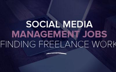 Social Media Management Jobs: 15+ Resources for Finding Freelance Social Media Marketing Work