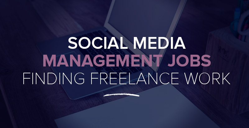Social Media Management Jobs: 15+ Resources for Finding Freelance Social Media Marketing Work