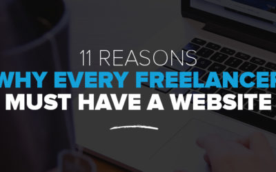 11 Reasons Why Every Freelancer Must Have a Website