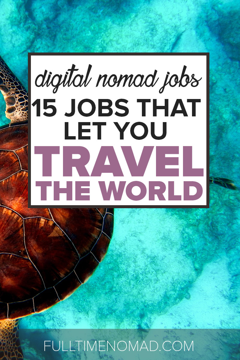 15 digital nomad jobs that let you travel the world and be location independent