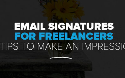 Email Signatures for Freelancers: 8 Tips to Make a Massive Impression on Clients