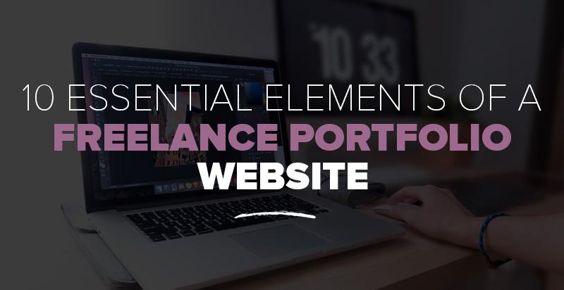 10 Essential Elements of a Freelance Portfolio Website