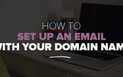 How To Set Up An Email With Your Domain Name