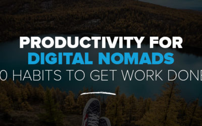 Productivity for Digital Nomads: 10 Habits to Get Work Done on The Road