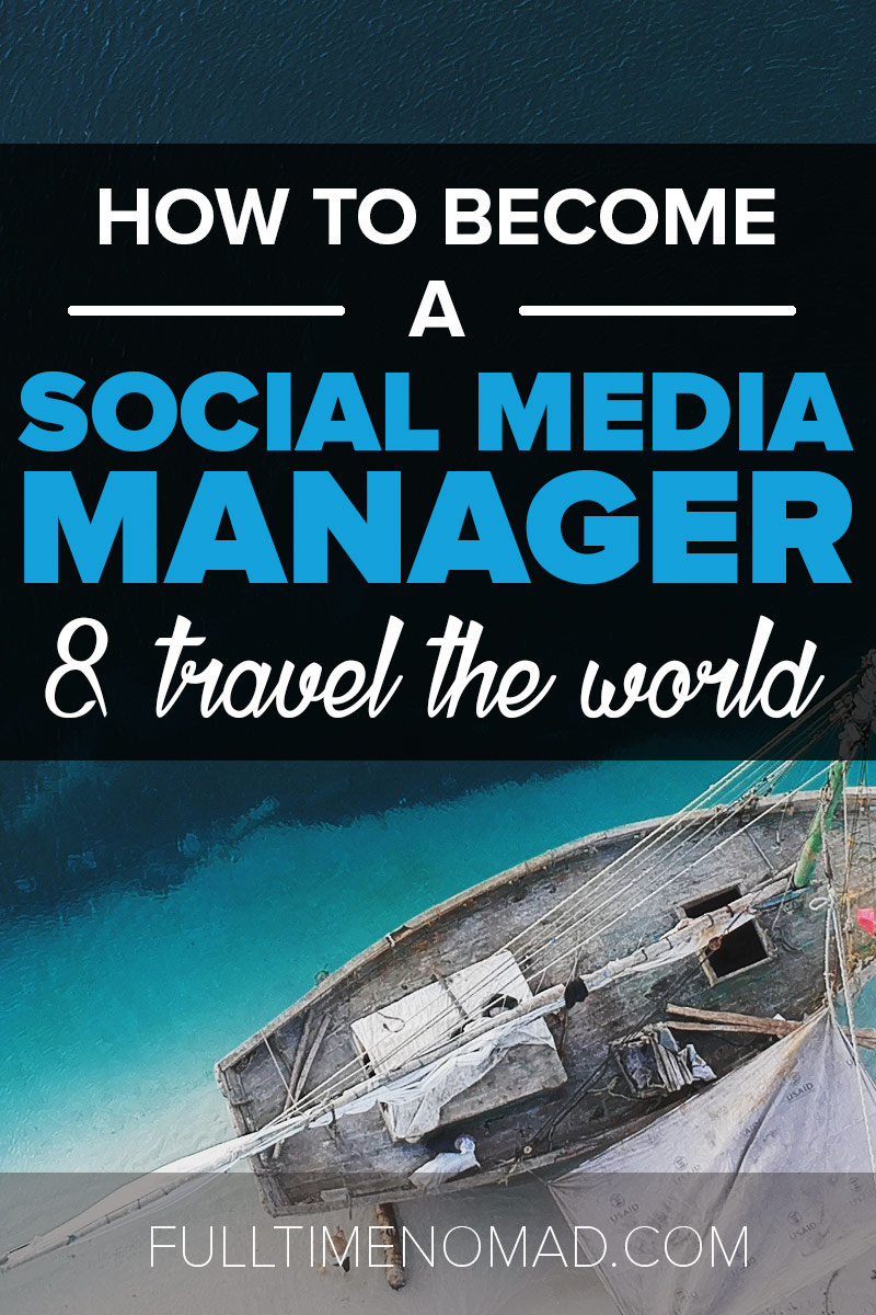 Everything you need to know on how to become a social media manager & travel the world. From where to find jobs to how much to charge and so much more! | FulltimeNomad.com
