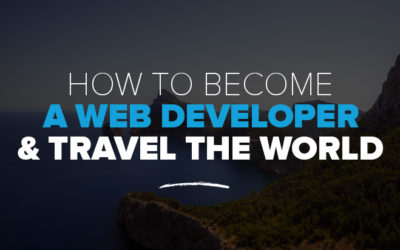 How to Become a Web Developer & Travel The World