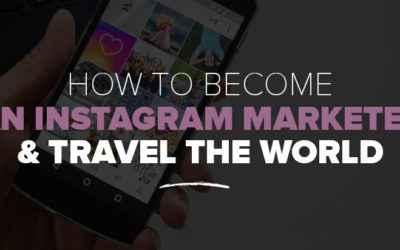 How to Become an Instagram Marketer & Travel the World