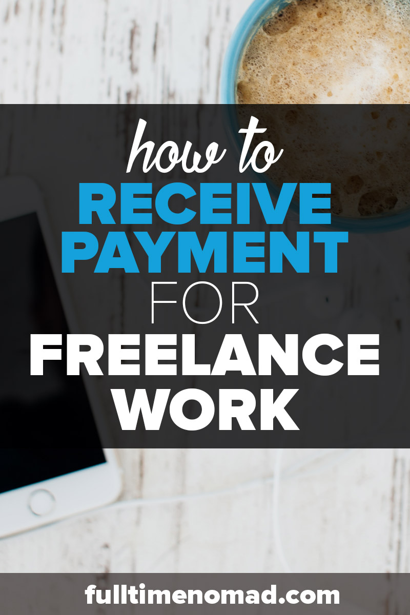 If you're wondering how to receive payment for freelance work while you travel the world - we break down all the popular freelance payment solutions here. | FulltimeNomad.com