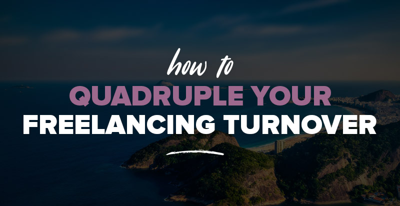 How To Quadruple Your Freelancing Turnover [INFOGRAPH]