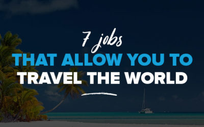 Best Travel Jobs: 7 Jobs That Allow You To Travel The World
