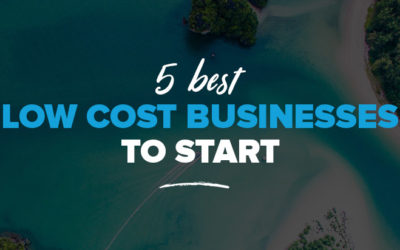 Best Low Cost Businesses to Start: Best Ideas for a Cheap Startup