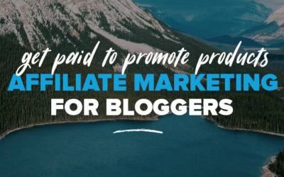 How to Get Paid to Promote Products: Your Guide to Affiliate Marketing for Bloggers