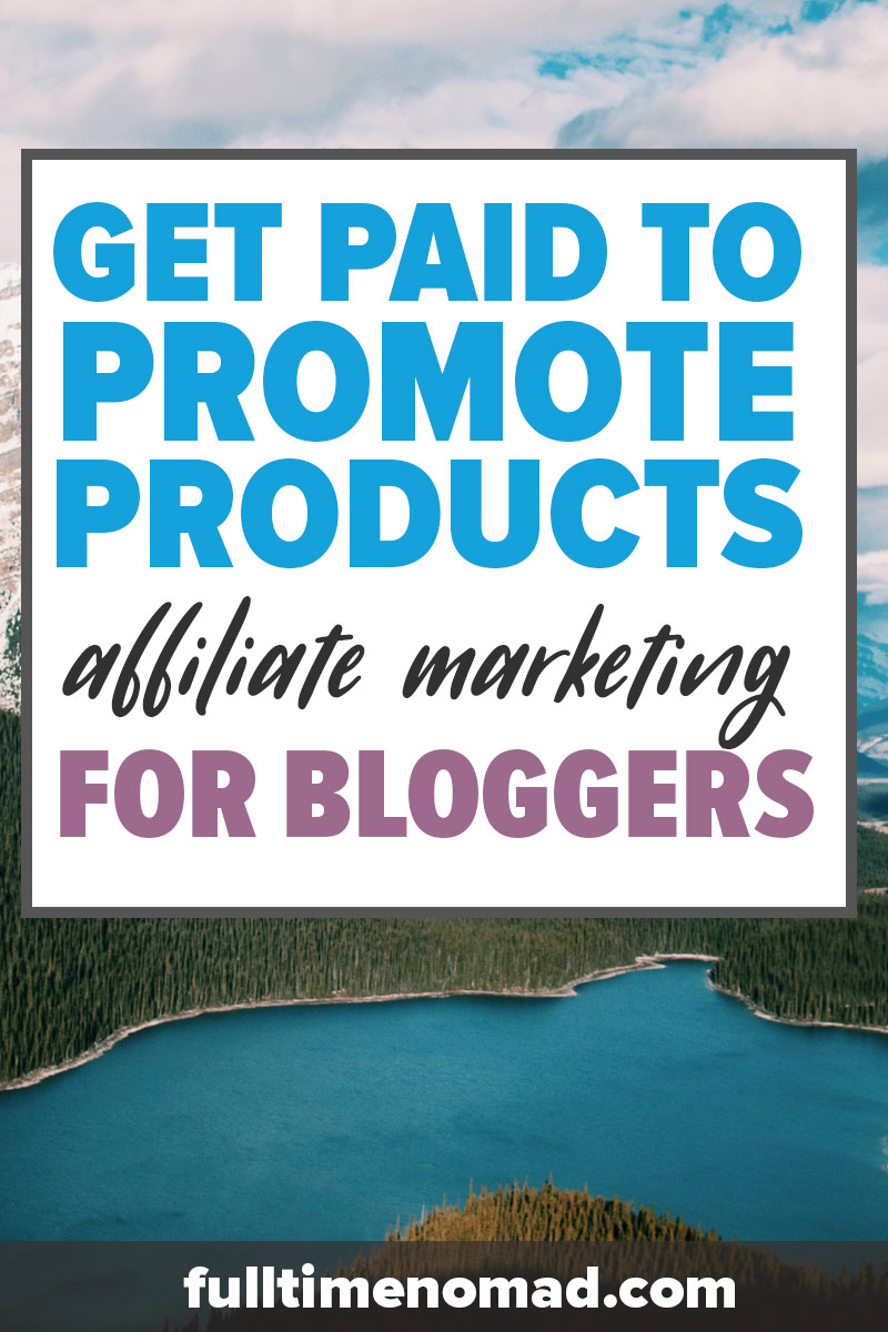 Can you really get paid to promote products? You can! In this quick guide on affiliate marketing for bloggers, we show you everything you need to get started and how to get paid to promote products on your blog. | Affiliate Marketing for Bloggers | FulltimeNomad.com