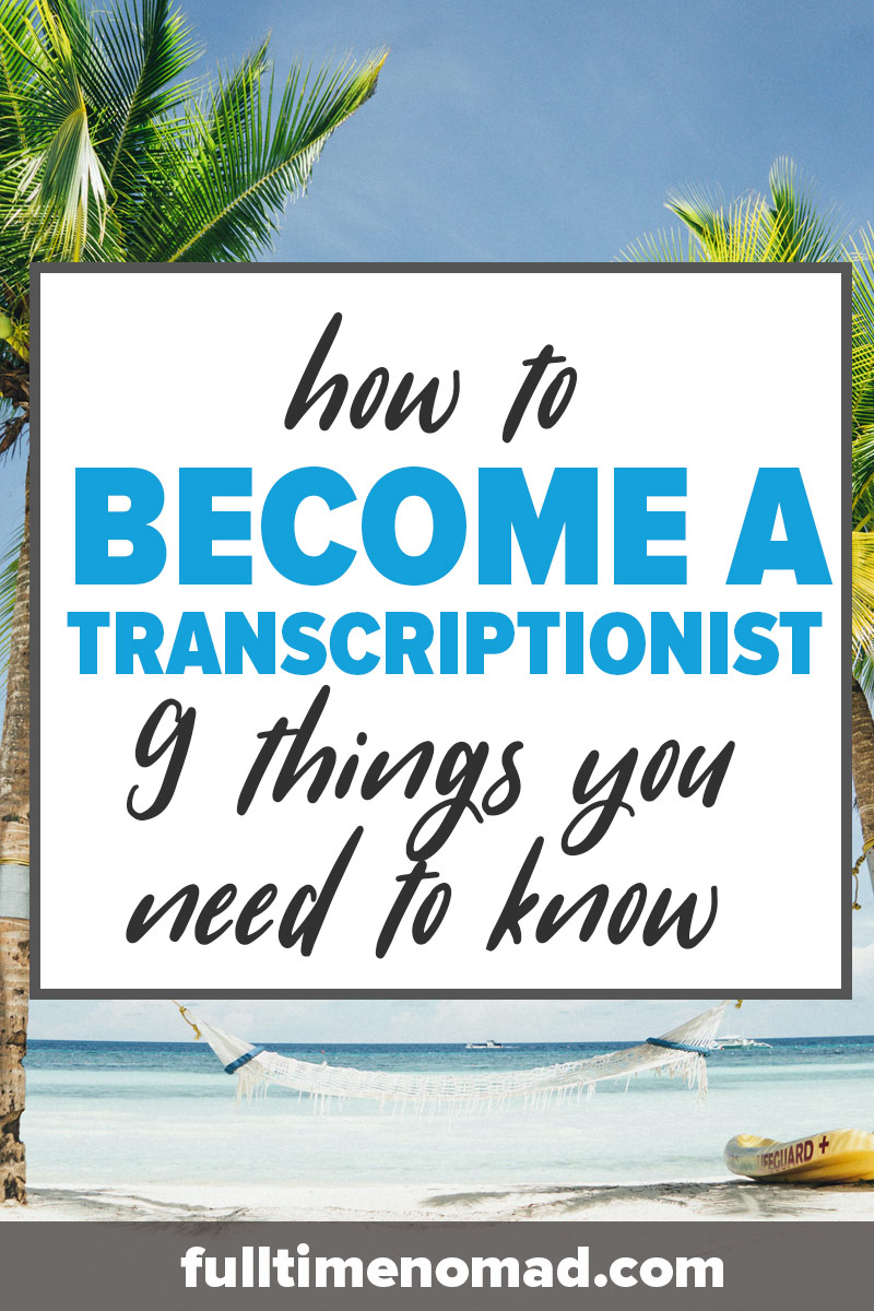 Want to learn how to become a transcriptionist and make money transcriving? Guest author Sheeroh Muregah Karie shares nine useful tips for transcription work and how to make a career out of it. Read this guide to get started. | FulltimeNomad.com