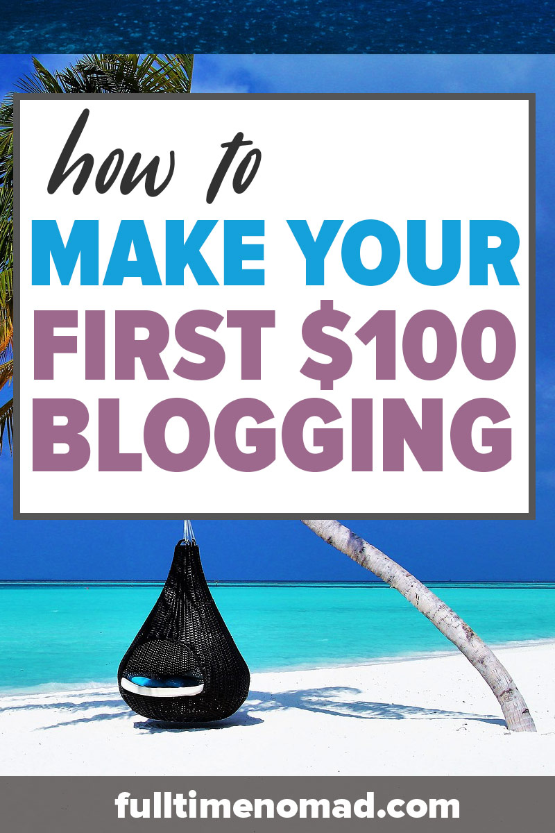Your complete guide on how to make money blogging - for beginners. Make your first $100 and then the sky is the limit. We've got ideas and resources to help you make money from your blog - even if you are a beginner. | FulltimeNomad.com