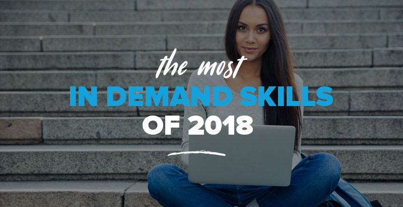 The Most In Demand Skills of 2018 – Digital Marketing, Tech & IT Skills