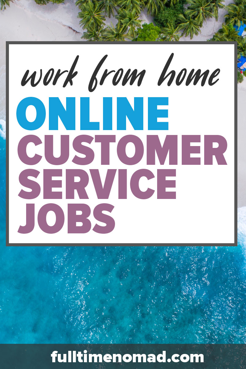 Online customer service jobs can be your gateway to being a successful digital nomad. Follow our guide on how to get started immediately. | FulltimeNomad.com