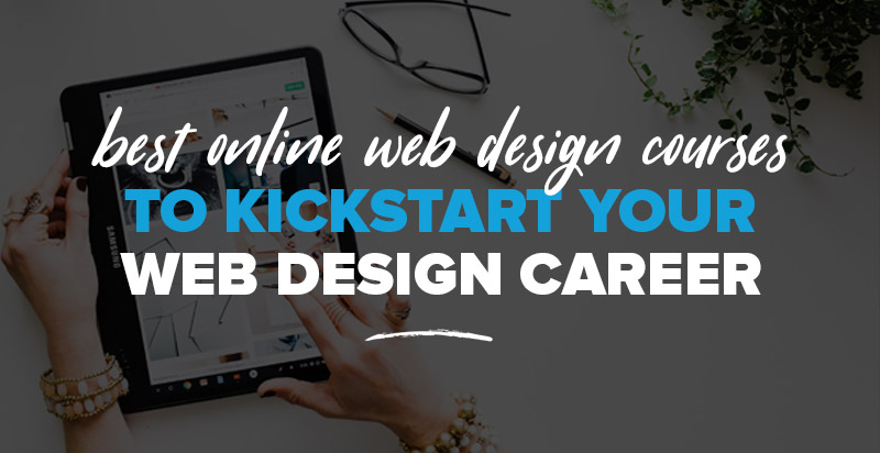 Best Online Web Design Courses To Kick Start Your Web Design Career