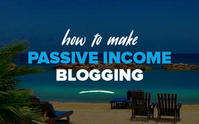 How to Make Passive Income Blogging