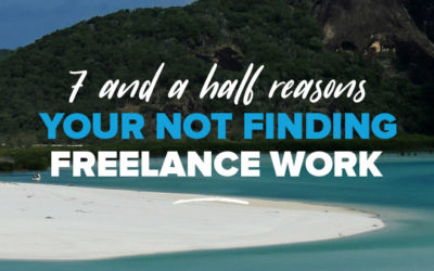 7 (and a Half) Reasons You're Not Finding Freelance Work