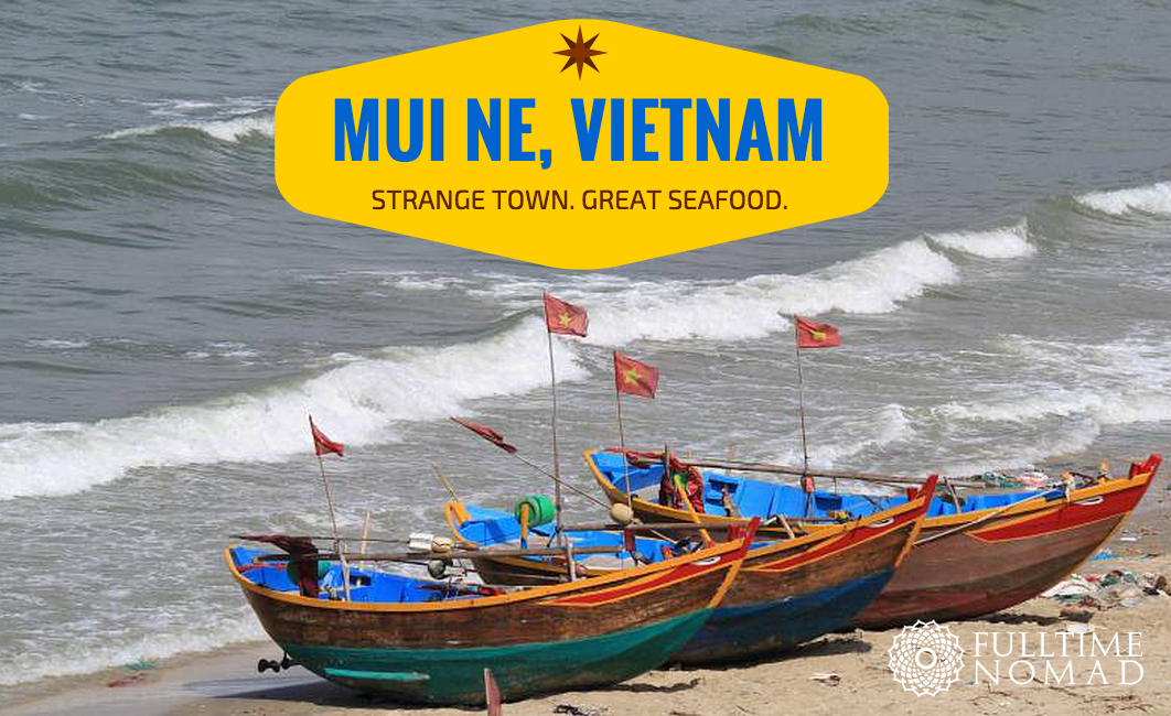 Mui Ne Vietnam: A Strange Little Beach Town with Great Seafood