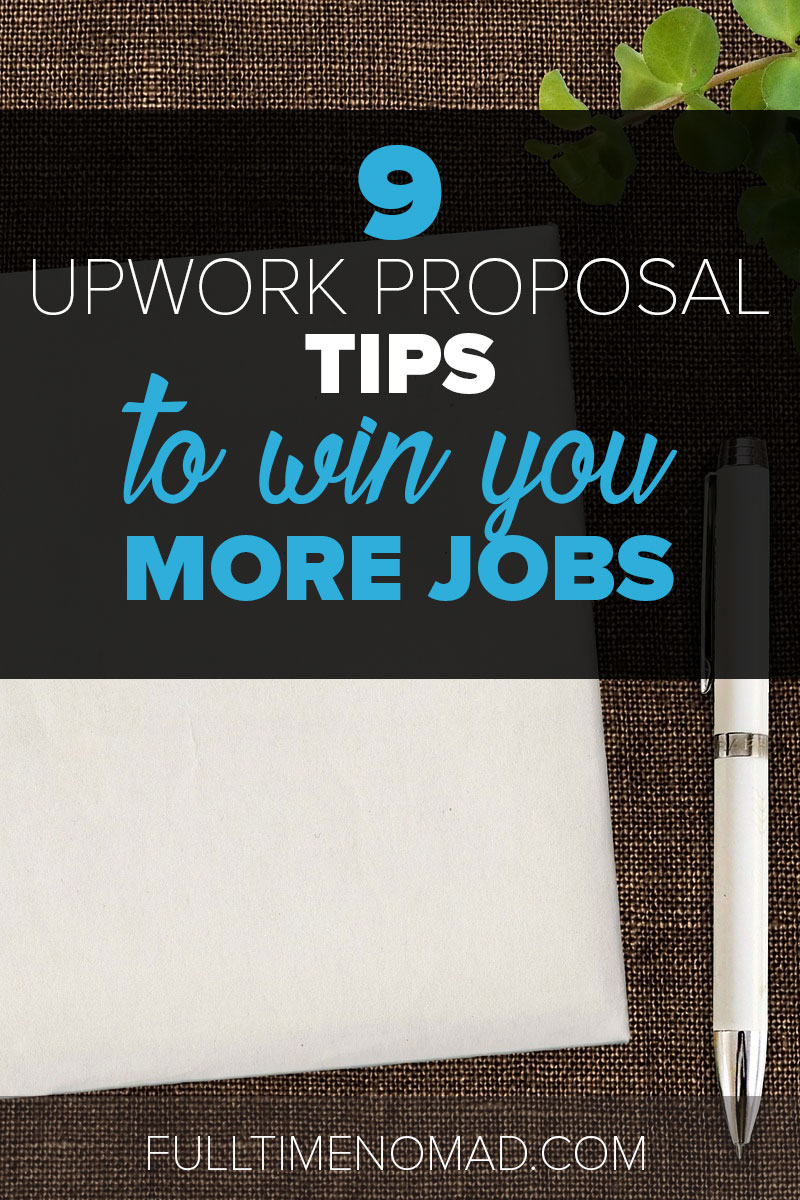 Writing an Upwork proposal? WAIT! Read this first. Our tested tips will help you get the client's attention and win that job. Free sample & template. | FulltimeNomad.com