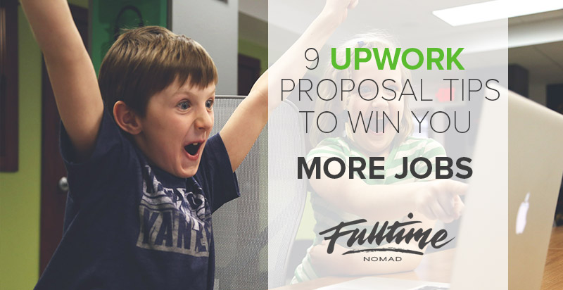 9 Upwork Proposal Tips To Win You More Jobs