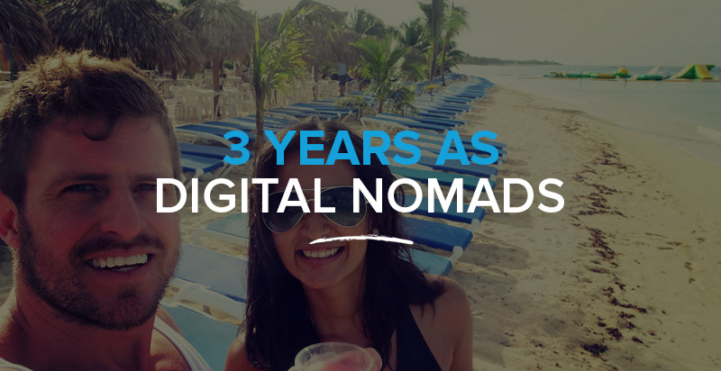 3 Years as Digital Nomads: The Highs, the Lows, the Uh-Ohs and the A-has