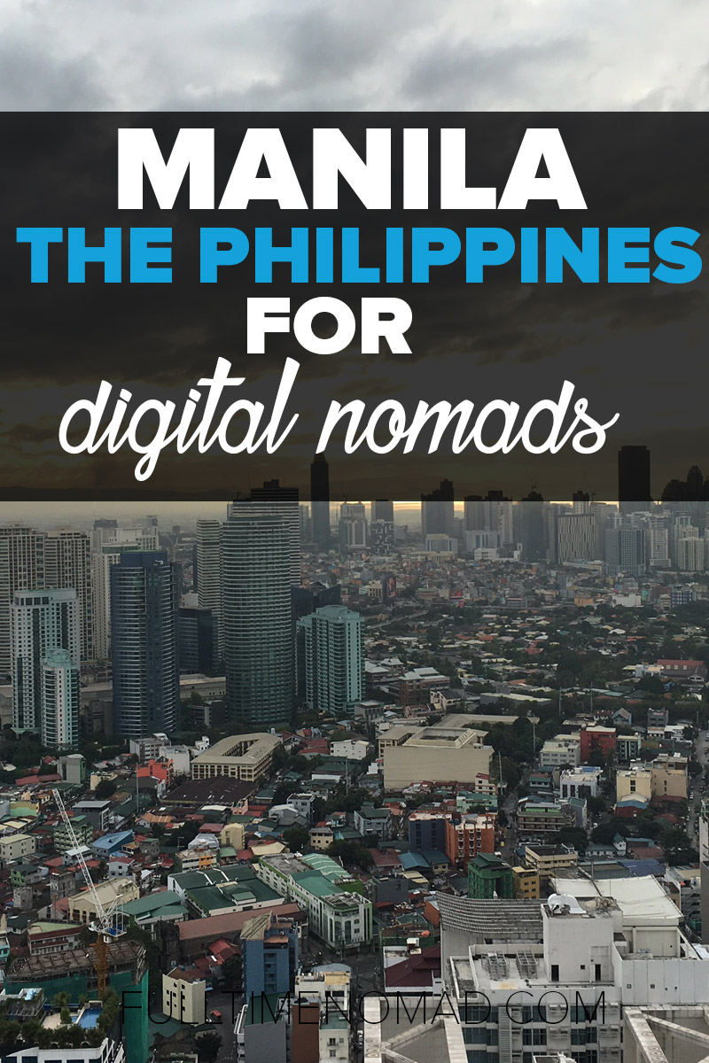 Manila for digital nomads - what's it like? I just got back from my workation in The Philippines. Find out if Manila is a good place for digital nomads. | FulltimeNomad.com