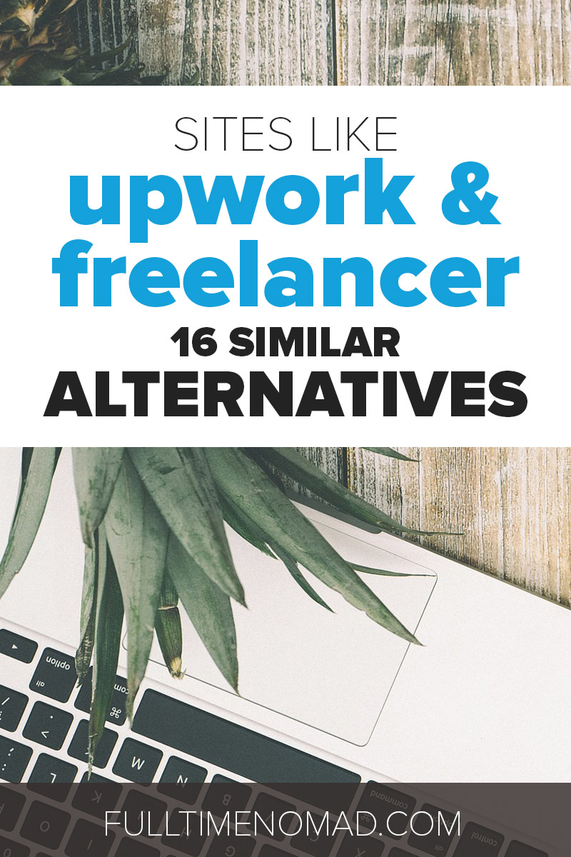 Looking for sites like Upwork & Freelancer to find more freelance opportunities? Check out these 16 resources that will help you find more freelancing clients. | FulltimeNomad.com