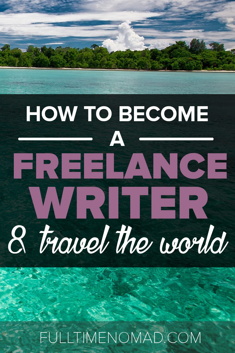 Learn how to become a freelance writer and live a digital nomad life! We share tips on types of writing jobs, skills needed and how to finds writing jobs. | FulltimeNomad.com