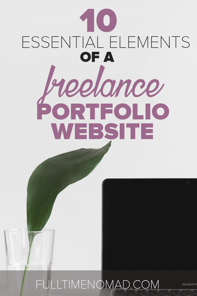 10 Essential Elements of a Freelance Portfolio Website | FulltimeNomad.com