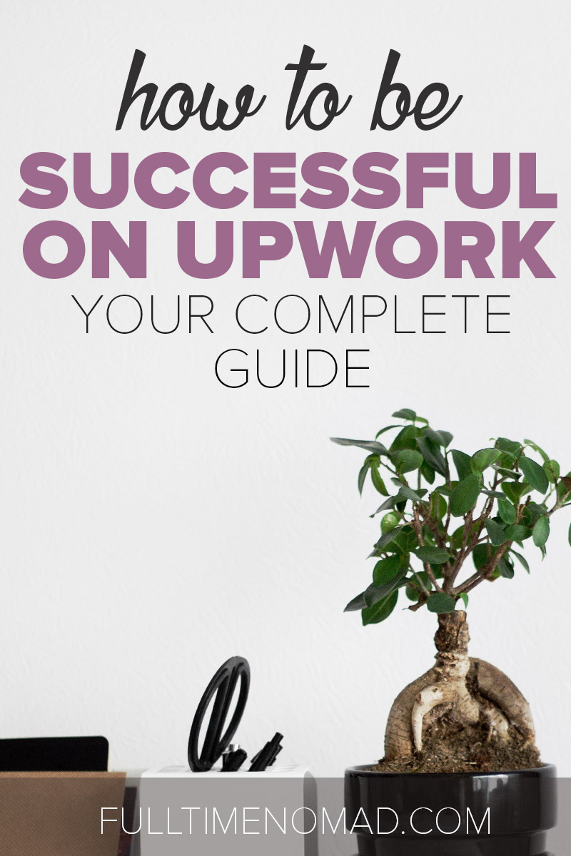 How to Be Successful on Upwork: Your Complete Guide to Freelancing