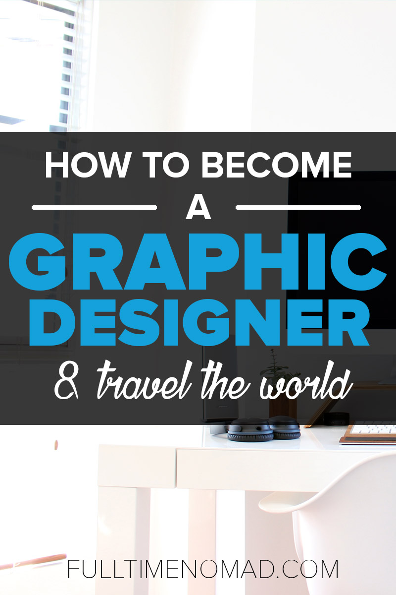 How to become a graphic designer and travel the world