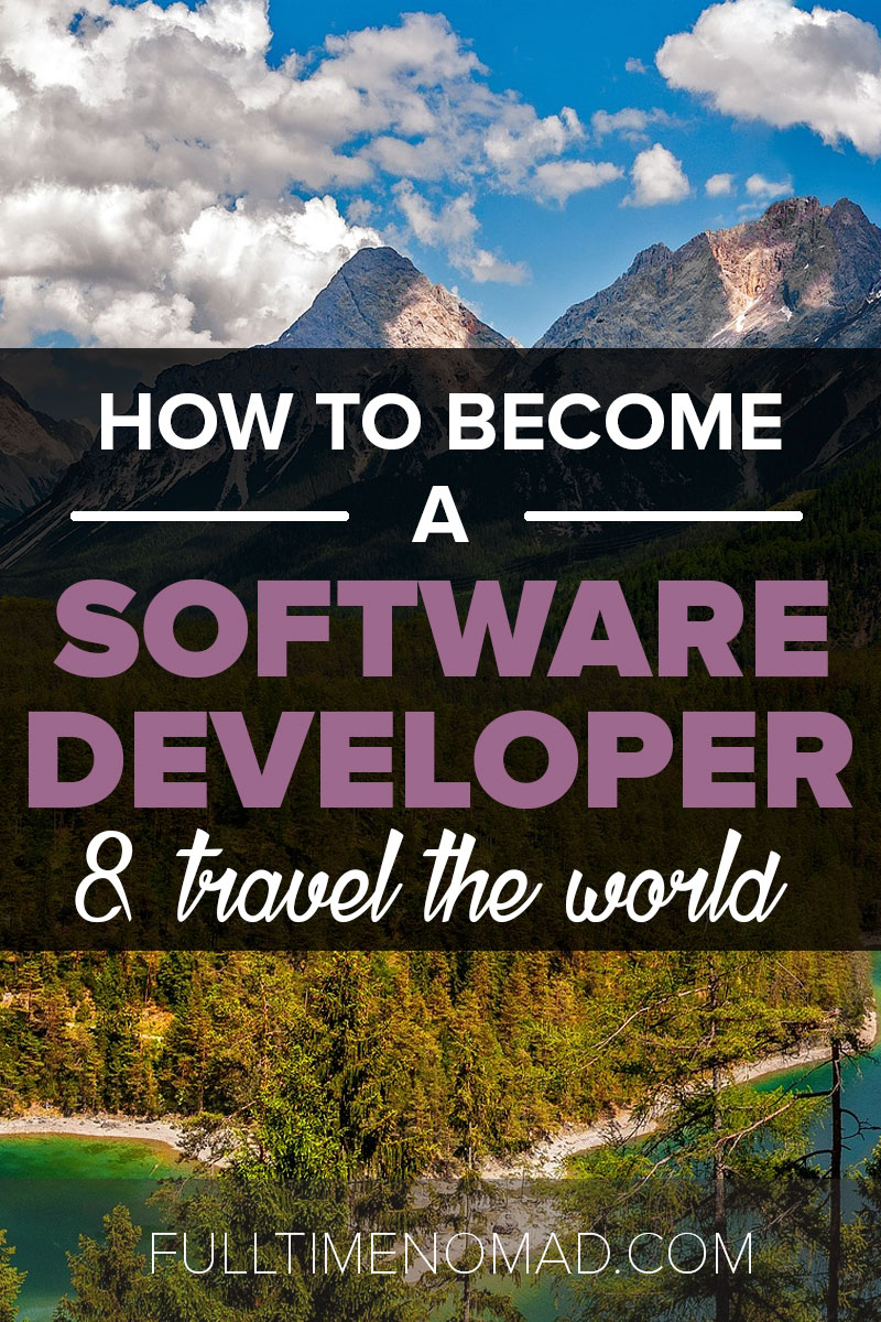 How to Become a Software Developer & Travel the World | Work from Anywhere as a Digital Nomad | FulltimeNomad.com