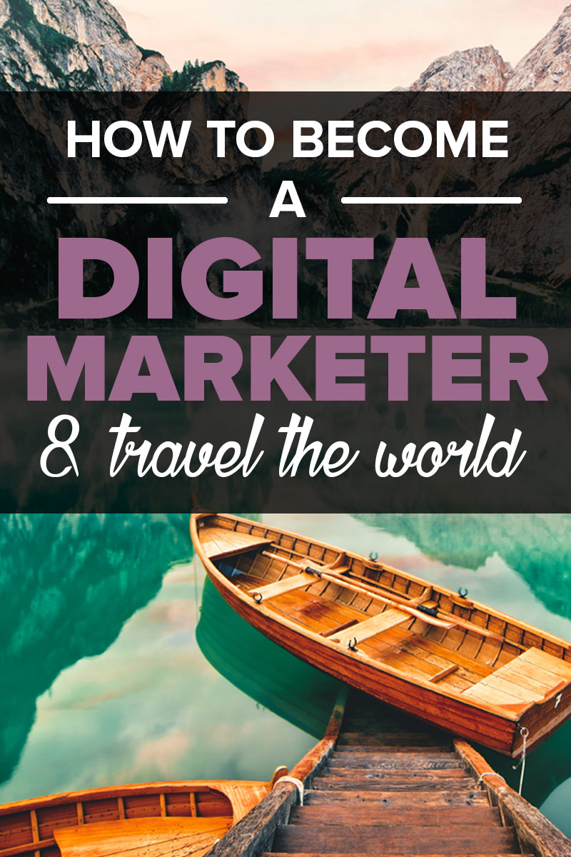 Learn how to become a digital marketer in 8 simple steps and make your dream of living a digital nomad life a reality in no time! | FulltimeNomad.com