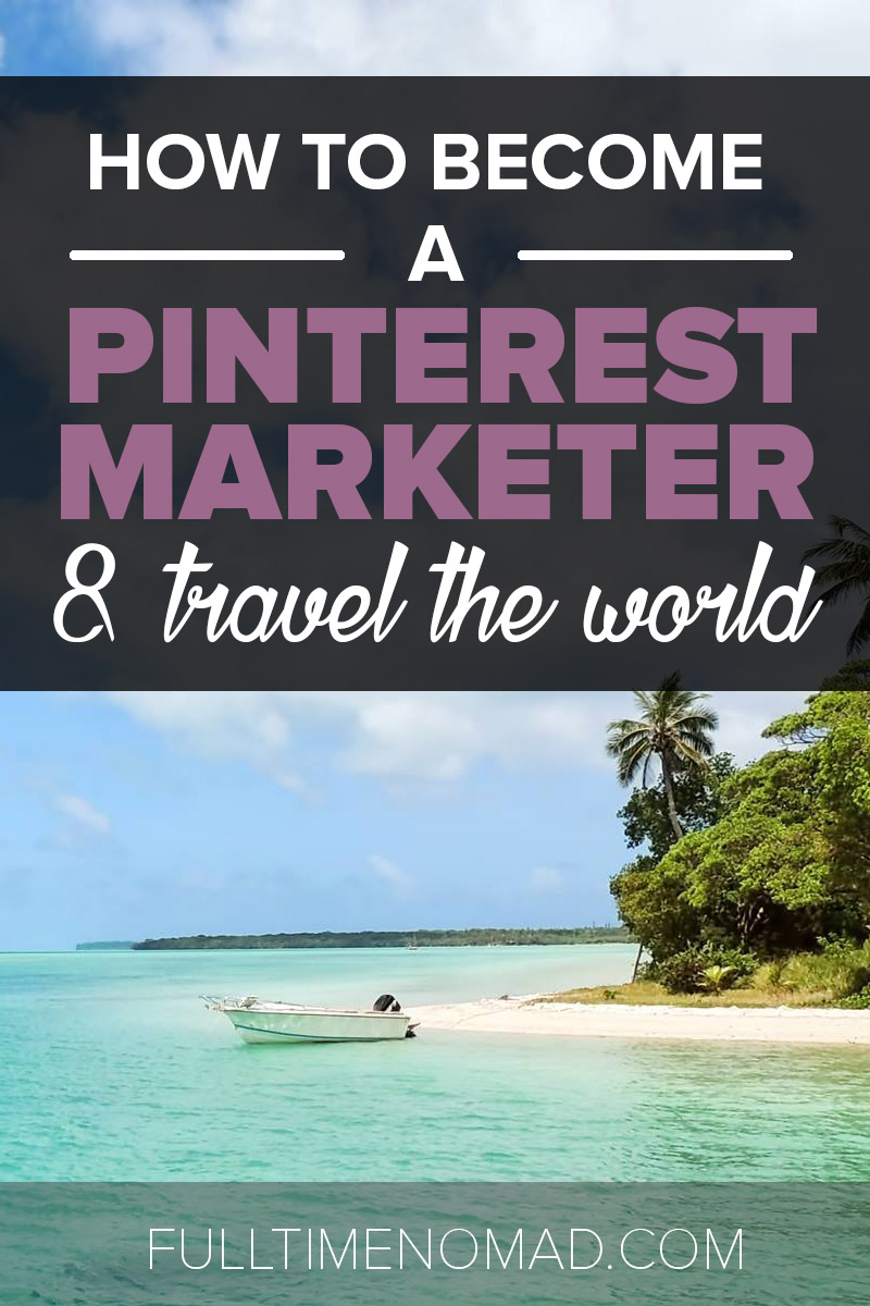 7 simple tips to learn how to become a Pinterest marketer, the perfect freelance job for every digital nomad wannabe who loves photos! | FulltimeNomad.com